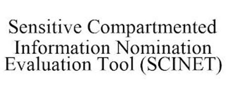 SENSITIVE COMPARTMENTED INFORMATION NOMINATION EVALUATION TOOL (SCINET)