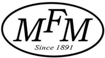 MFM SINCE 1891