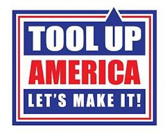 TOOL UP AMERICA LET'S MAKE IT!
