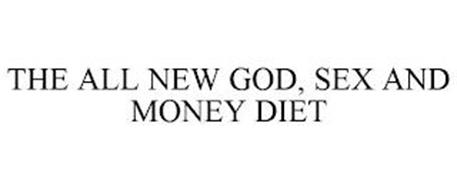 THE ALL NEW GOD, SEX AND MONEY DIET