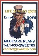 LIFE STARTS @65! ENROLL NOW! MEDICARE PLANS TEL. 1-833-SWEET65 CONTACT@SWEET65.COM