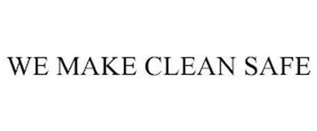 WE MAKE CLEAN SAFE