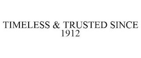 TIMELESS & TRUSTED SINCE 1912