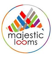 MAJESTIC LOOMS