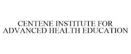 CENTENE INSTITUTE FOR ADVANCED HEALTH EDUCATION