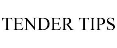 TENDER TIPS