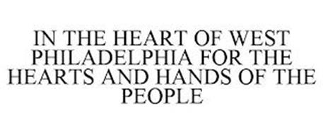 IN THE HEART OF WEST PHILADELPHIA FOR THE HEARTS AND HANDS OF THE PEOPLE