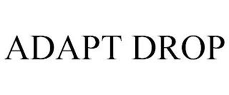 ADAPT DROP