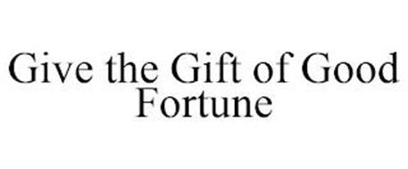 GIVE THE GIFT OF GOOD FORTUNE