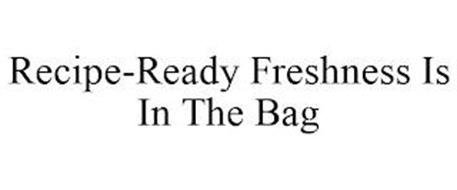 RECIPE-READY FRESHNESS IS IN THE BAG