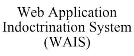 WEB APPLICATION INDOCTRINATION SYSTEM (WAIS)