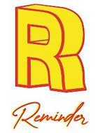 R REMINDER