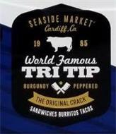 SEASIDE MARKET CARDIFF, CA 1985 WORLD FAMOUS TRI TIP BURGUNDY PEPPERED THE ORIGINAL CRACK SANDWICHES BURRITOS TACOS