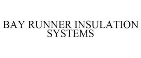 BAY RUNNER INSULATION SYSTEMS