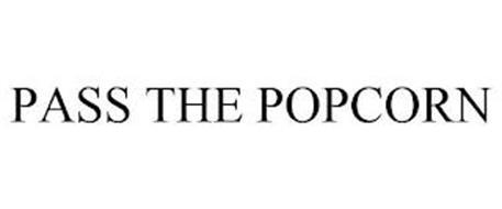 PASS THE POPCORN
