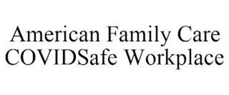 AMERICAN FAMILY CARE COVIDSAFE WORKPLACE