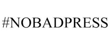 #NOBADPRESS