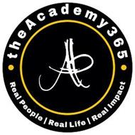 A THE ACADEMY 365 REAL PEOPLE REAL LIFE REAL IMPACT