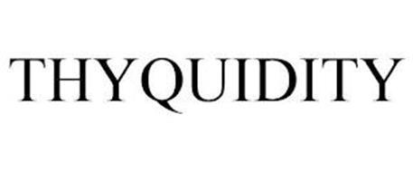 THYQUIDITY