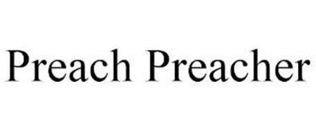 PREACH PREACHER