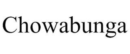 CHOWABUNGA