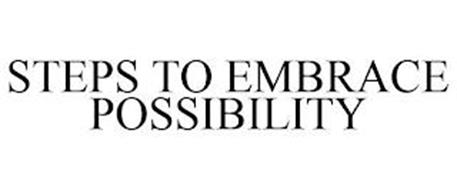 STEPS TO EMBRACE POSSIBILITY