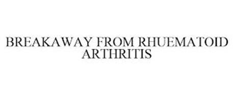BREAKAWAY FROM RHUEMATOID ARTHRITIS