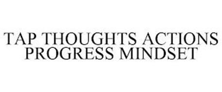 TAP THOUGHTS ACTIONS PROGRESS MINDSET