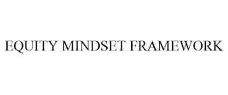 EQUITY MINDSET FRAMEWORK