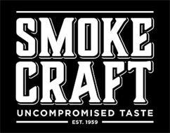 SMOKE CRAFT UNCOMPROMISED TASTE EST. 1959