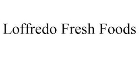 LOFFREDO FRESH FOODS