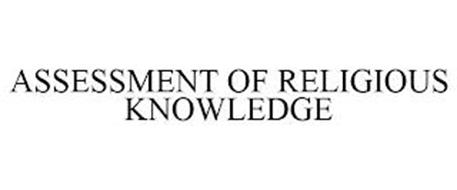 ASSESSMENT OF RELIGIOUS KNOWLEDGE