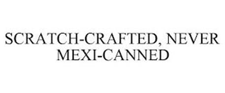 SCRATCH-CRAFTED NEVER MEXI-CANNED