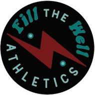 FILL THE WELL ATHLETICS