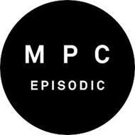 M P C EPISODIC