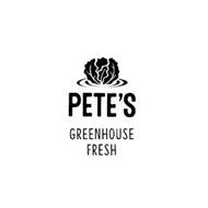 PETE'S GREENHOUSE FRESH