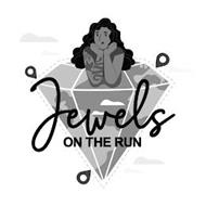 JEWELS ON THE RUN