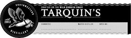 TARQUIN'S CRAFTED ON THE WILD CORNISH COAST SOUTHWESTERN DISTILLERY EST. 2012 CHARACTER MASTER DISTILLER BATCH NO.