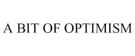 A BIT OF OPTIMISM