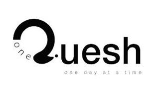 ONE QUESH ONE DAY AT A TIME