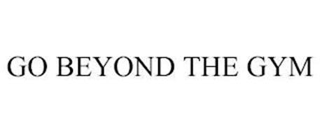GO BEYOND THE GYM