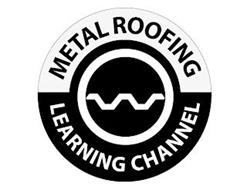 METAL ROOFING LEARNING CHANNEL