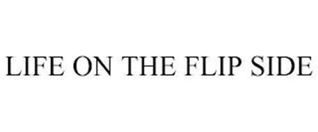 LIFE ON THE FLIP SIDE