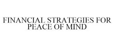 FINANCIAL STRATEGIES FOR PEACE OF MIND