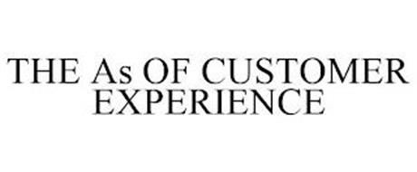 THE AS OF CUSTOMER EXPERIENCE