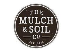 THE MULCH & SOIL CO EST. 2018