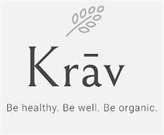KRAV BE HEALTHY. BE WELL. BE ORGANIC.
