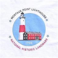 MONTAUK POINT LIGHTHOUSE 1796 NATIONAL HISTORIC LANDMARK