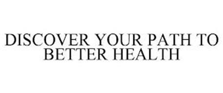 DISCOVER YOUR PATH TO BETTER HEALTH
