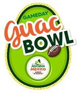 GAMEDAY GUAC BOWL AVOCADOS FROM MÉXICO · ALWAYS IN SEASON ·